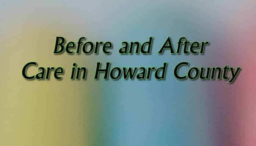 Before and After Care in Howard County