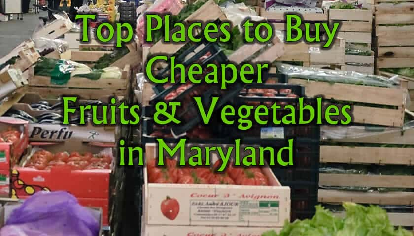 Top 5 Places To Buy Fruit, Vegetables & Other Produce For Cheap in Central Maryland