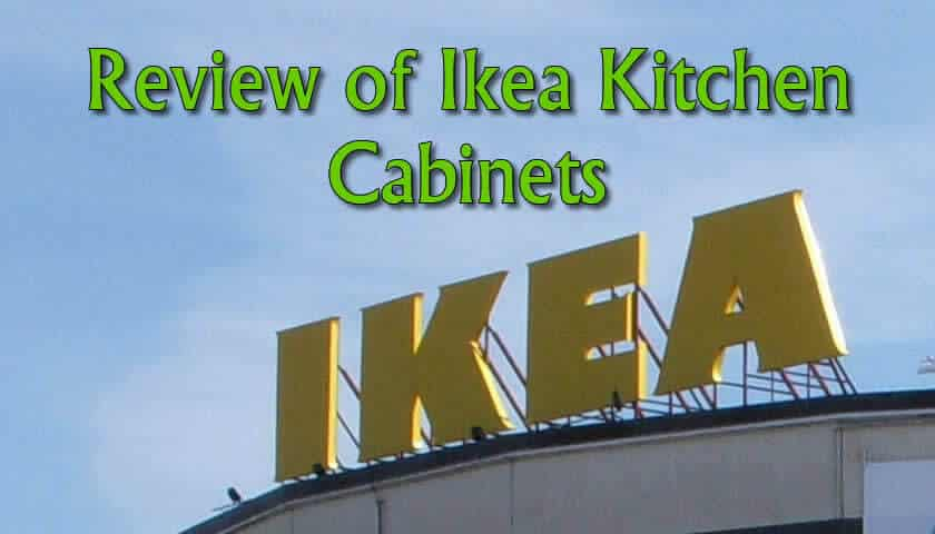 Review of Ikea Kitchen Cabinets