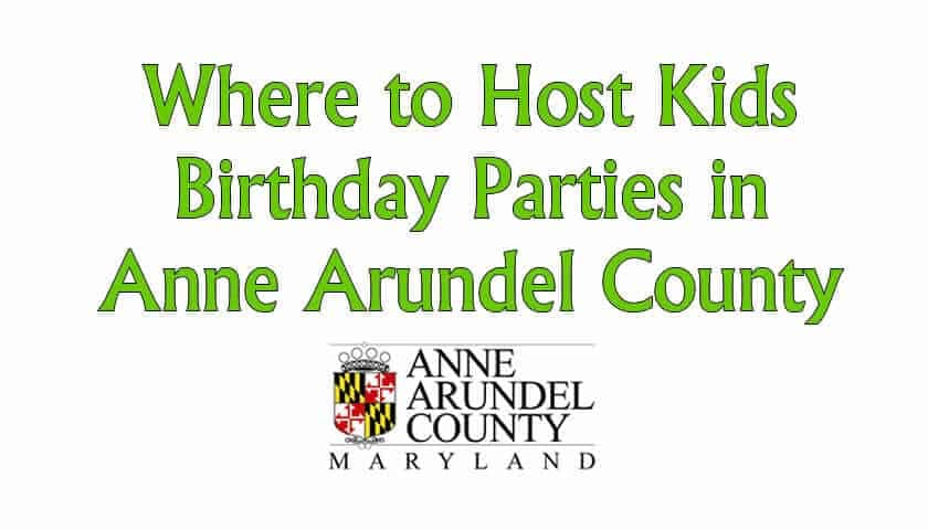 Birthday Party Ideas Anne Arundel County Md
