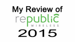 Republic Wireless Review 2015
