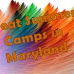 "26+ High Quality, ""Don't Miss This"" Summer Camps in Howard County for Summer 2017"