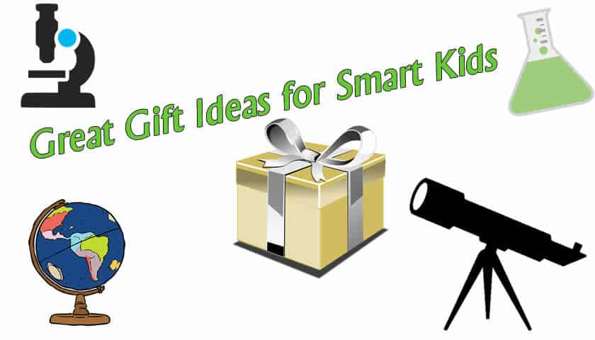 Gift Ideas for Brainy Kids |  Updated 10/20/16