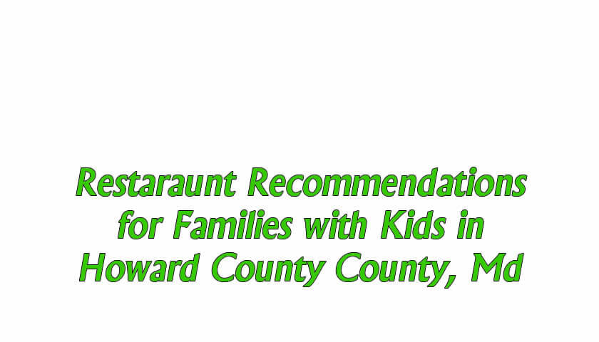 Great Restaurants in Howard County for Kids